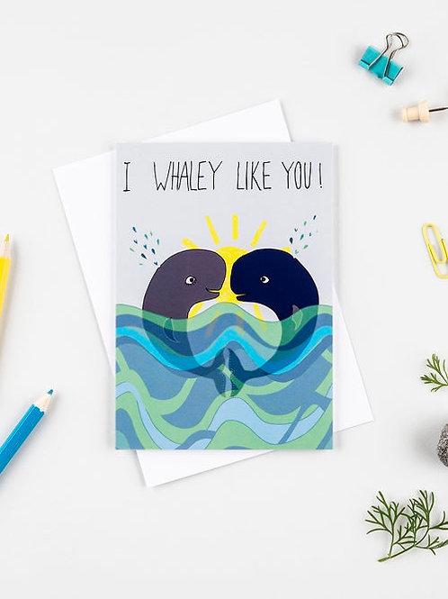 I whaley like you card