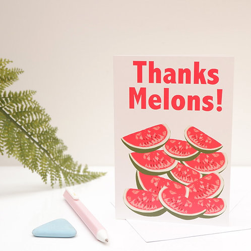 Thanks Melons Greetings Card