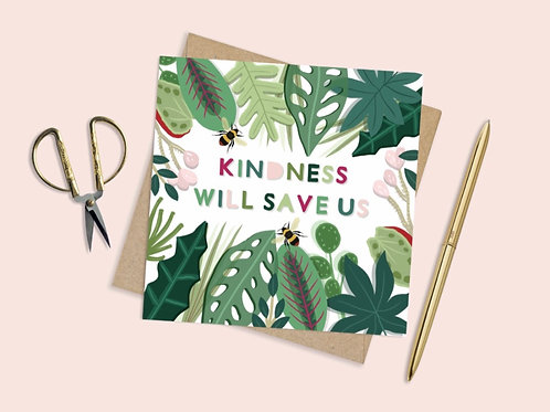 Kindness will save us Card