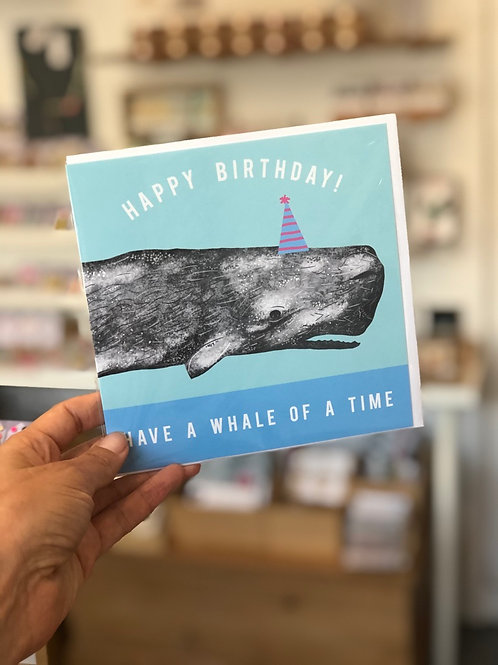 Have a Whale of a time - Happy Birthday Card