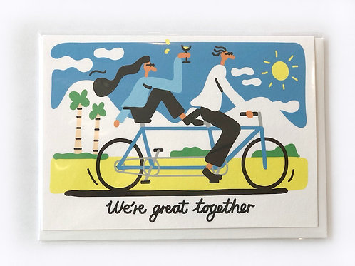 We're great together Card