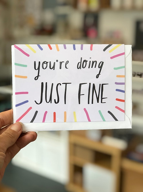 You're doing Just Fine Card