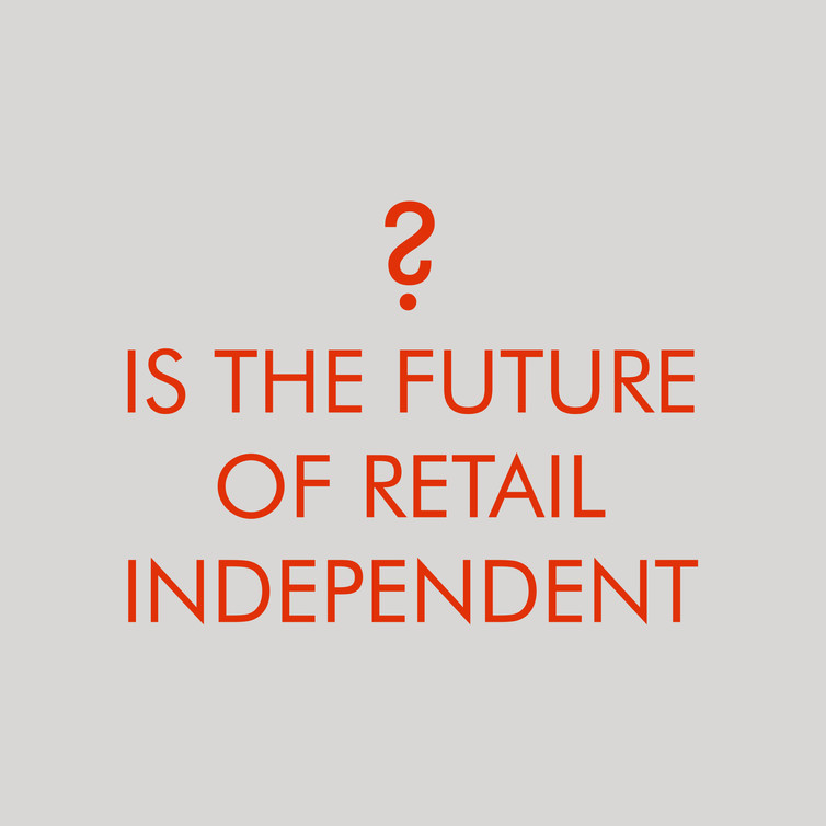 Is The Future of Retail Independent?
