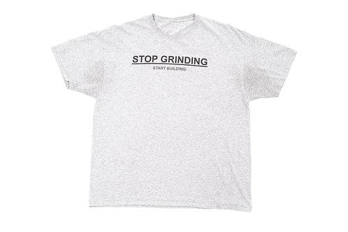 "Ash Grey ""Stop Grinding"" T-Shirt"