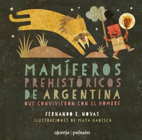 book maya hanisch mamiferos prehistoricos argentina kid illustration art libro  ilustracion niños chile arte editorial