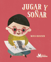 book maya hanisch jugar y soñar kid illustration art libro  ilustracion niños chile arte editorial