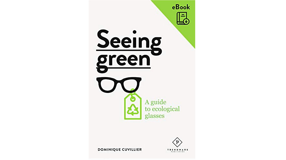 SEEING GREEN A guide to ecological glasses