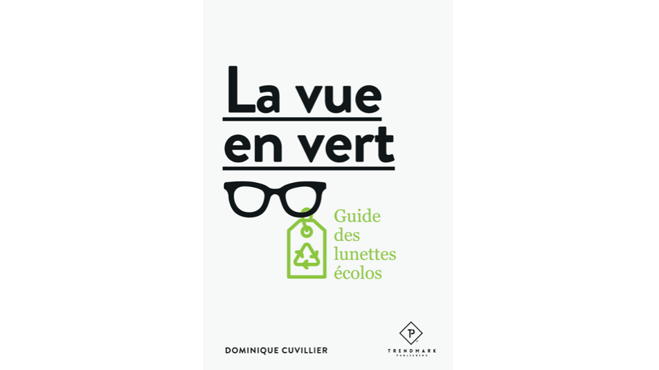 LA VUE EN VERT, Guide des lunettes écolos