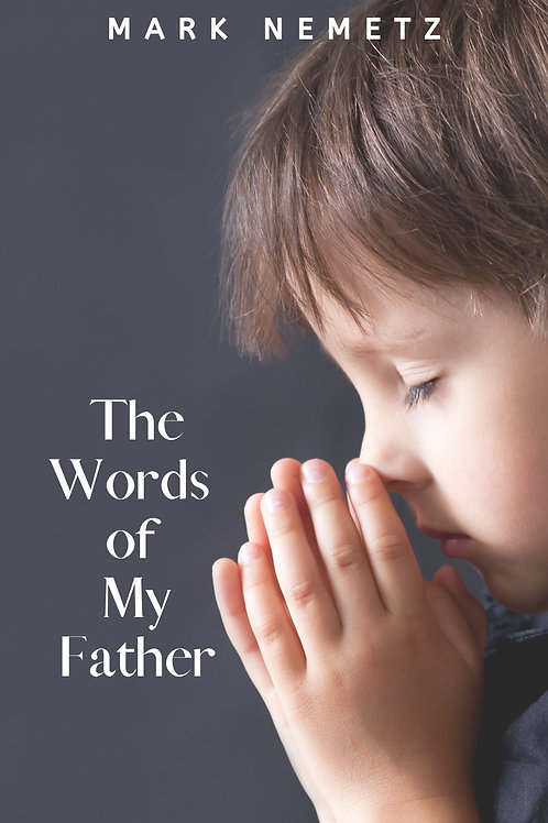 The Words of My Father by Mark Nemetz