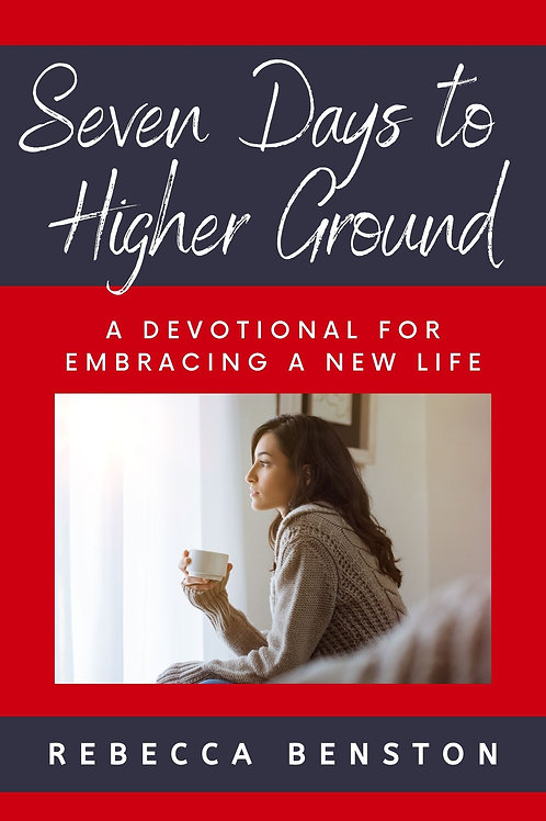 Seven Days to Higher Ground: A Devotional for Embracing a New Life