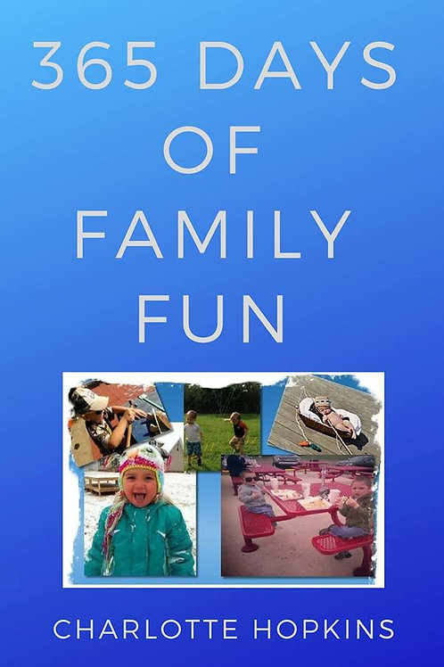 365 Days of Family Fun by Charlotte Hopkins