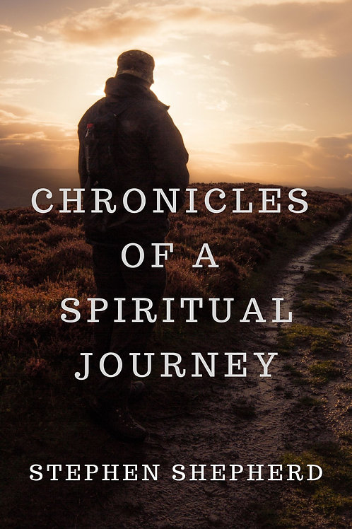 Chronicles of a Spiritual Journey by Stephen Shepherd