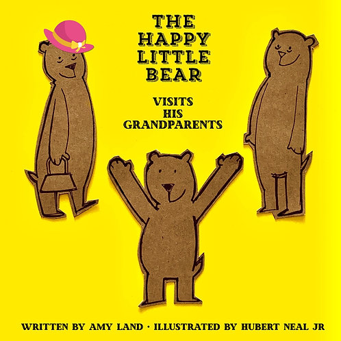 The Happy Little Bear Visits His Grandparents by Amy Land