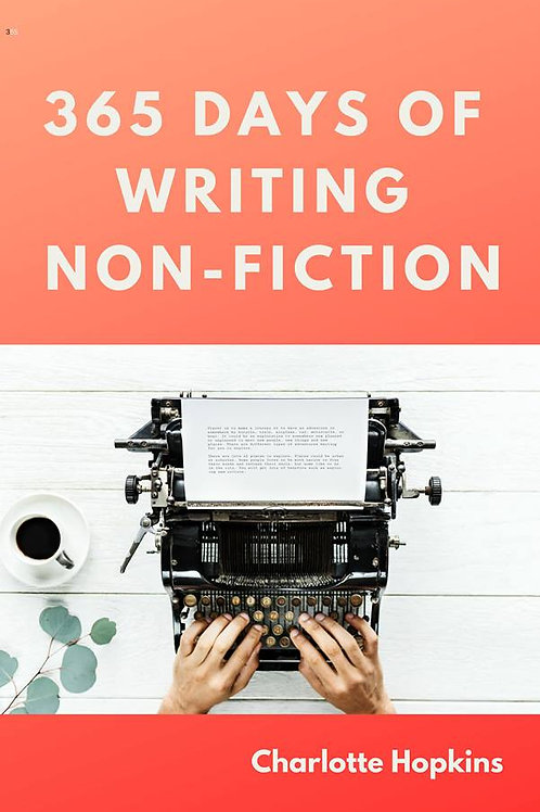 365 Days of Writing Non-Fiction by Charlotte Hopkins