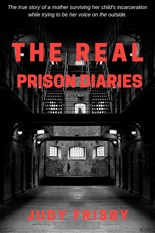 The Real Prison Diaries by Judy Frisby