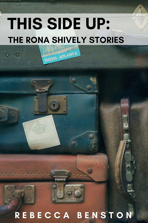 #4-This Side Up: The Rona Shively Stories by Rebecca Benston