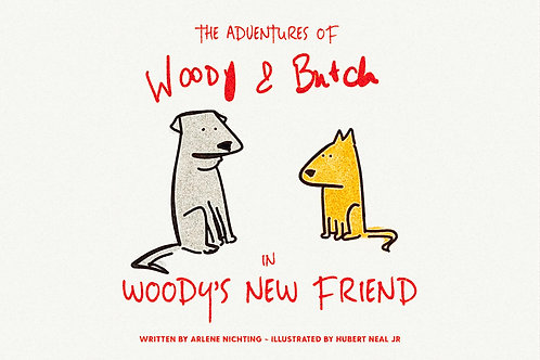 The Adventures of Woody & Butch: Woody's New Friend by Arlene Nichting