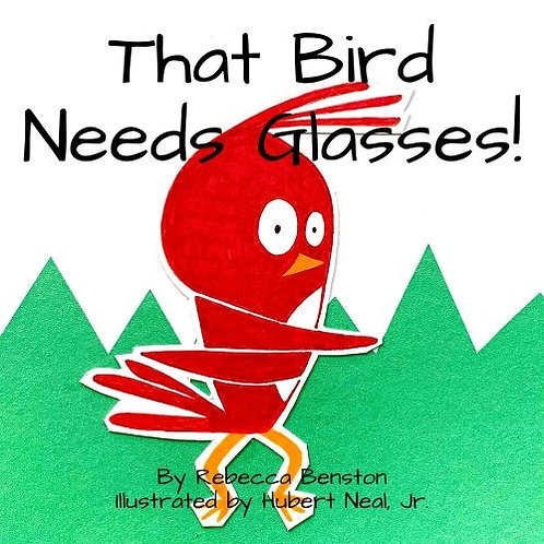That Bird Needs Glasses! by Rebecca Benston
