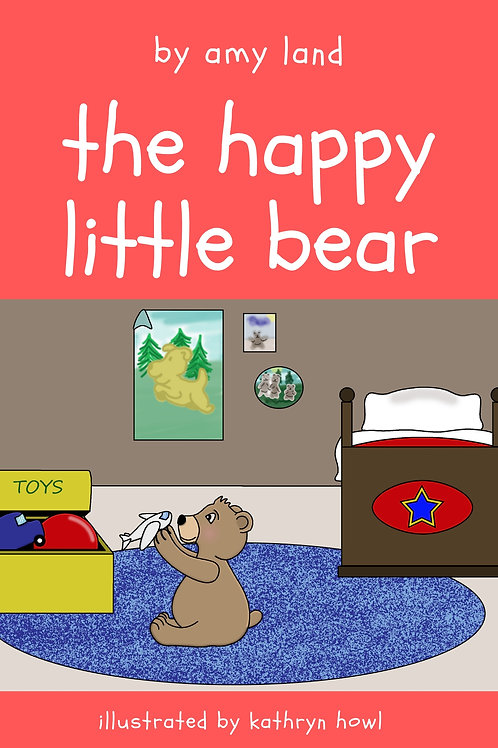 The Happy Little Bear by Amy Land