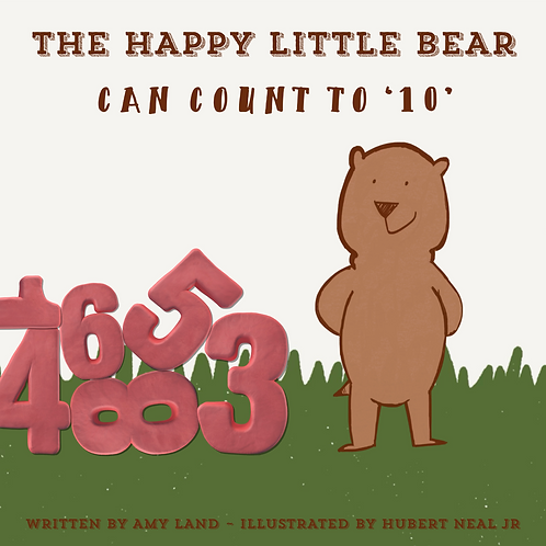 The Happy Little Bear Can Count to 10 by Amy Land