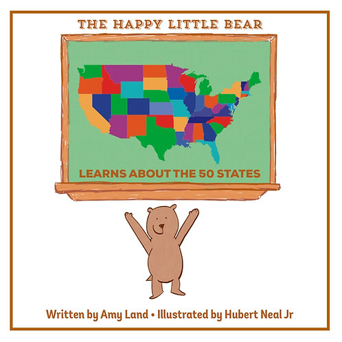 The Happy Little Bear Learns About the 50 States by Amy Land
