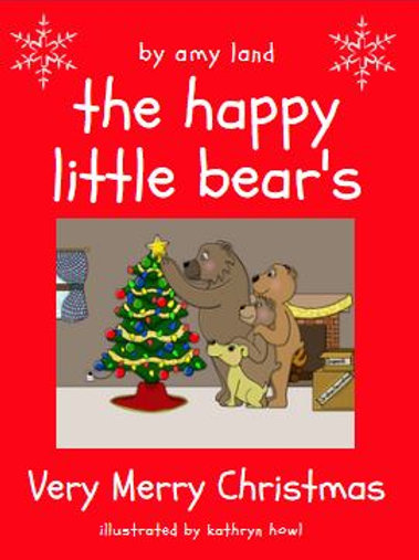 The Happy Little Bear's Very Merry Christmas by Amy Land