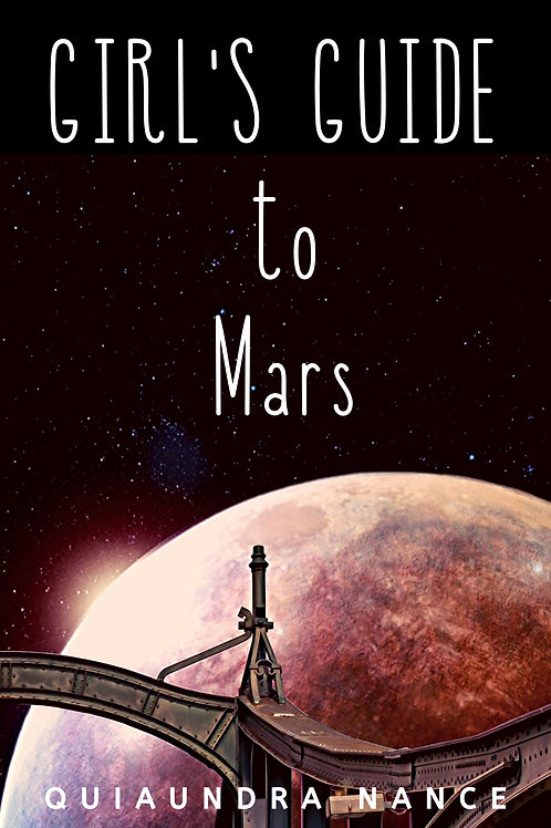 Girl's Guide to Mars by Quiaundra Nance