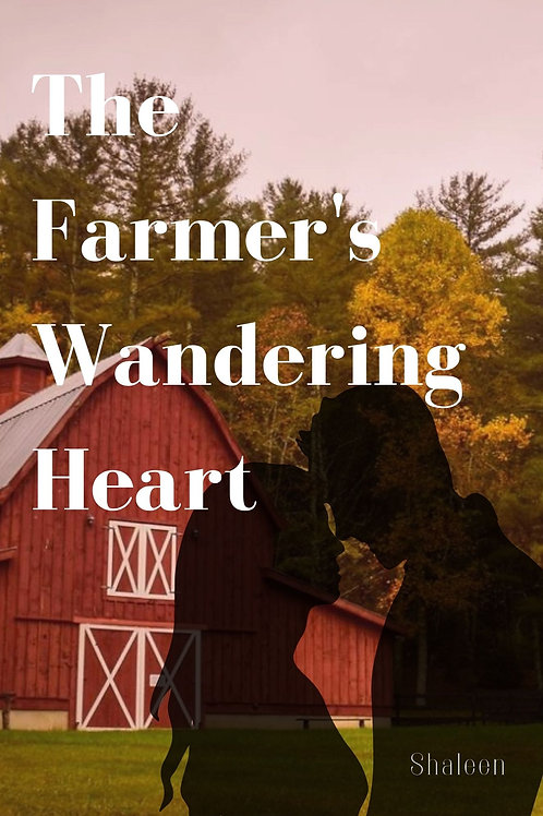 The Farmer's Wandering Heart by Shaleen