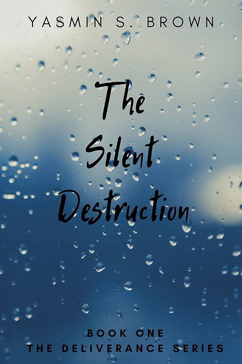The Silent Destruction by Yasmin S. Brown