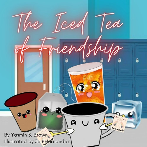 The Iced Tea of Friendship by Yasmin S. Brown