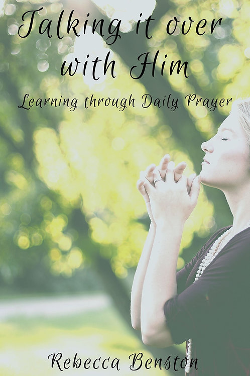 Talking it Over With Him by Rebecca Benston