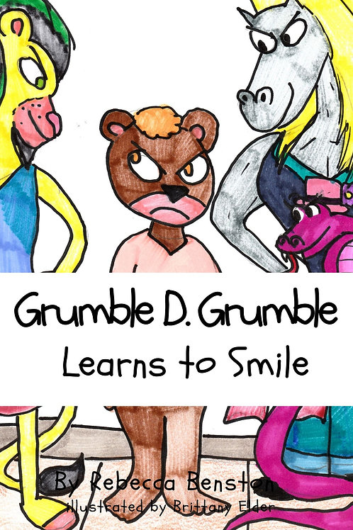 Grumble D. Grumble Learns to Smile by Rebecca Benston
