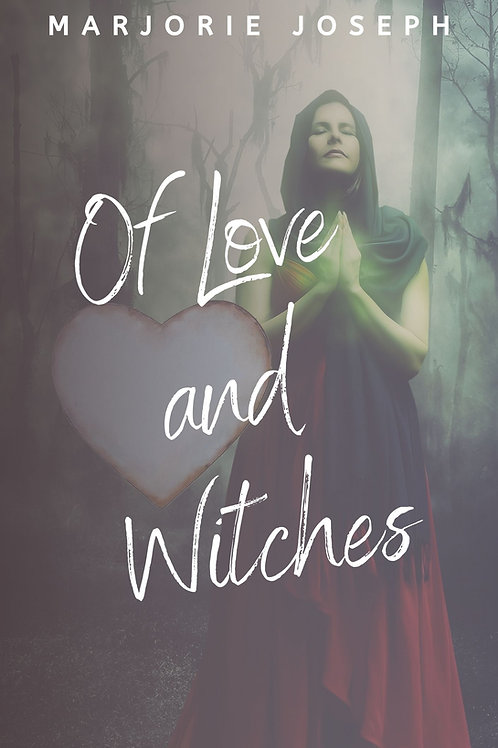 Of Love and Witches by Marjorie Joseph