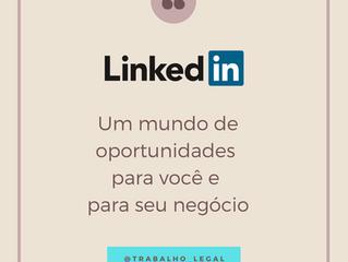 Linkedin: um mundo de oportunidades para você e seu negócio