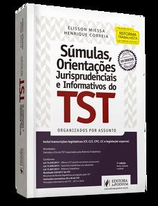 Resenha: Livro SÚMULAS, ORIENTAÇÕES JURISPRUDENCIAIS E INFORMATIVOS DO TST - ORGANIZADOS POR ASSUNTO