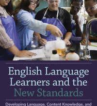 ENGLISH LANGUAGE LEARNERS AND THE NEW STANDARDS: DEVELOPING LANGUAGE, CONTENT KNOWLEDGE, AND ANALYTI