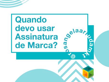 QUANDO USAR ASSINATURA DE MARCA?