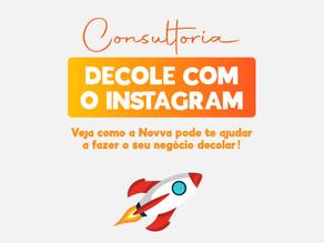 Consultoria Decole com o Instagram – Veja como a Novva pode te ajudar a fazer o seu negócio decolar!
