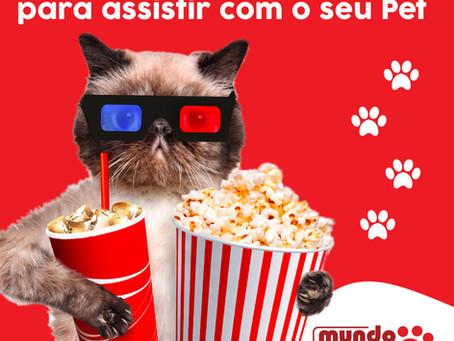FILMES PARA CURTIR COM O SEU PET