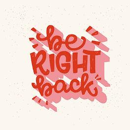 Be back soon.jpg