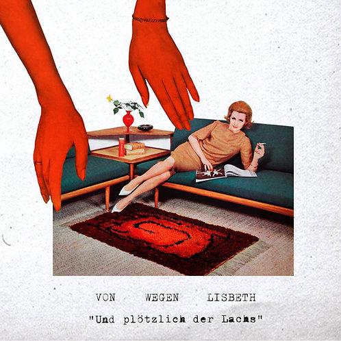 Von Wegen Lisbeth - Und plötzlich der Lachs (CD)