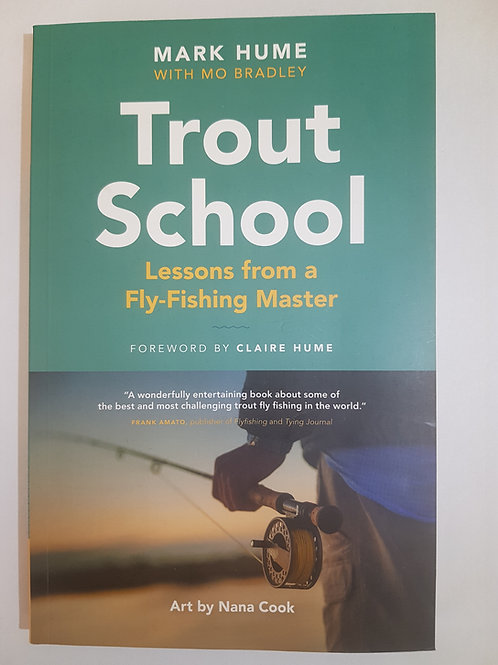 Trout School - Lessons From a Fly-Fishing Master (Autographed by Mo Bradley)