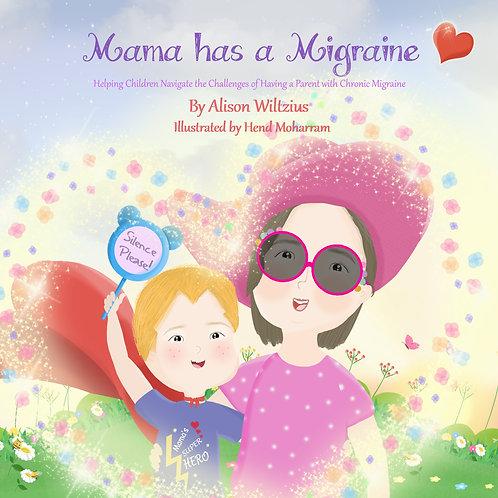Mama has a Migraine