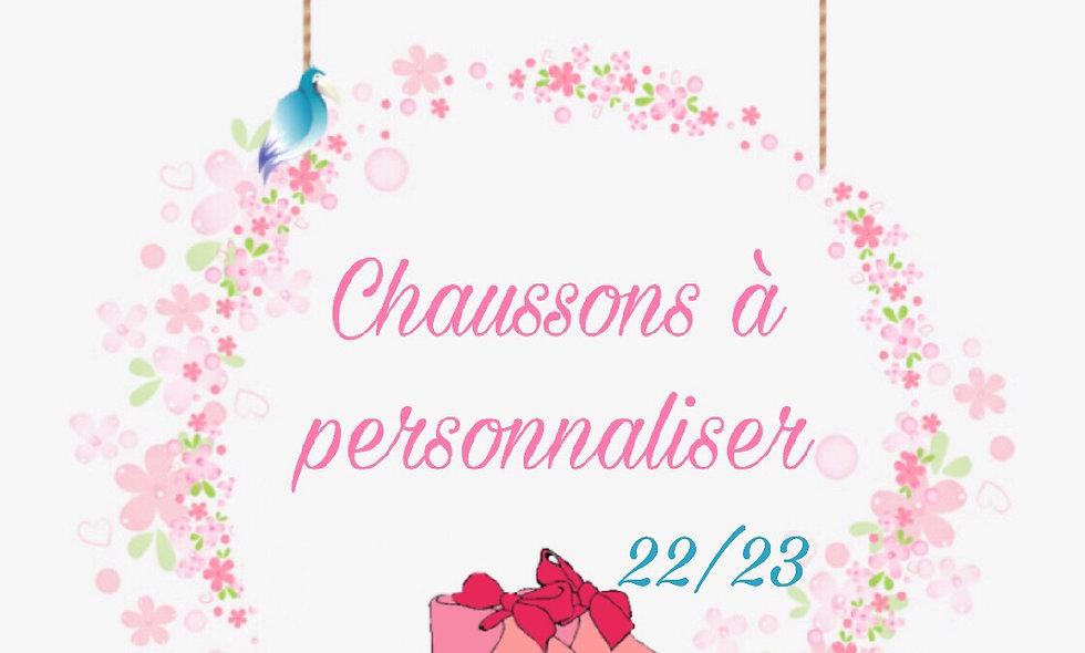 Chaussons Pointure 22/23 à personnaliser