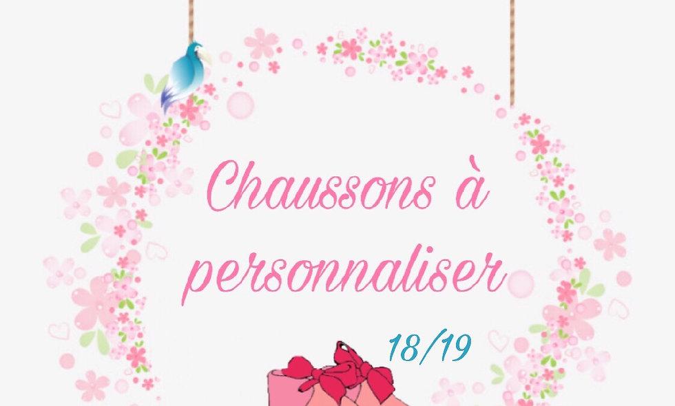 Chaussons Pointure 18/19 à personnaliser
