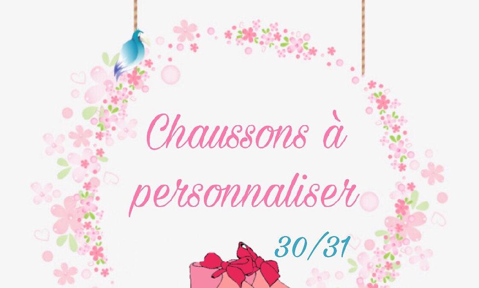 Chaussons Pointure 30/31 à personnaliser