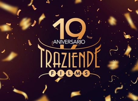 Traziende Films celebra su 19º Aniversario