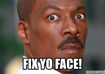 Fix Yo' Face!