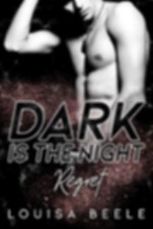 Dark is the Night – Regret
