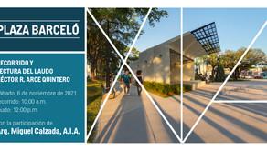 Recorrido Arquitectónico: Plaza Barceló y                  Premio Héctor R. Arce Quintero